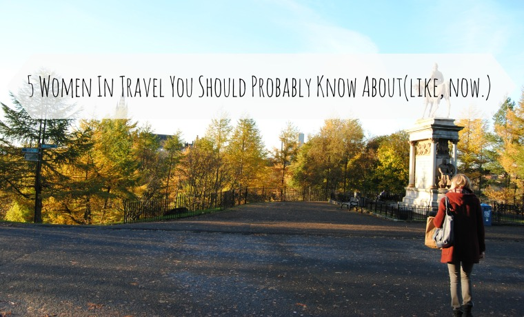 5 Womwn in travel to know